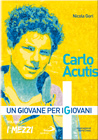 Carlo Acutis I Mezzi (The Means). La mia autostrada per il cielo (My highway to heaven)
