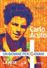 Carlo Acutis La Meta (The Destination)